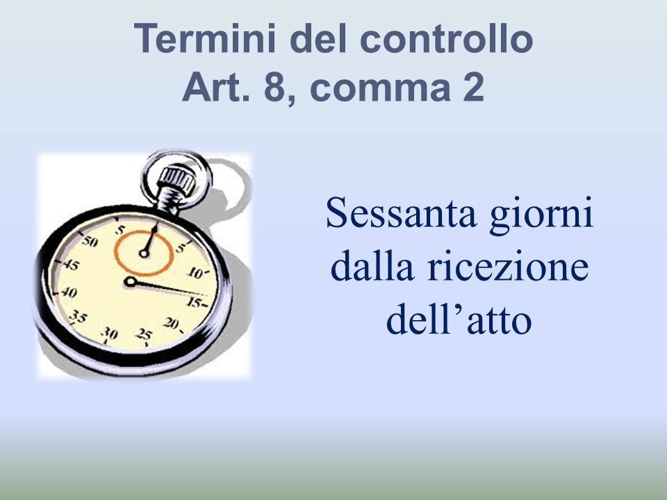 Termini del controllo Art. 8, comma 2