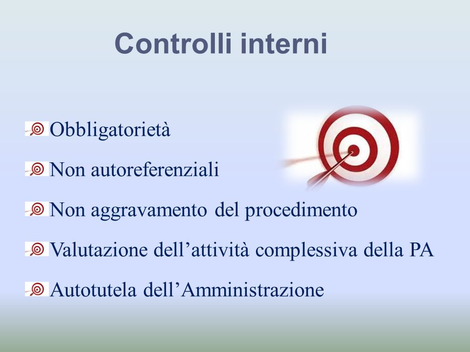 Controlli interni Obbligatorietà Non autoreferenziali