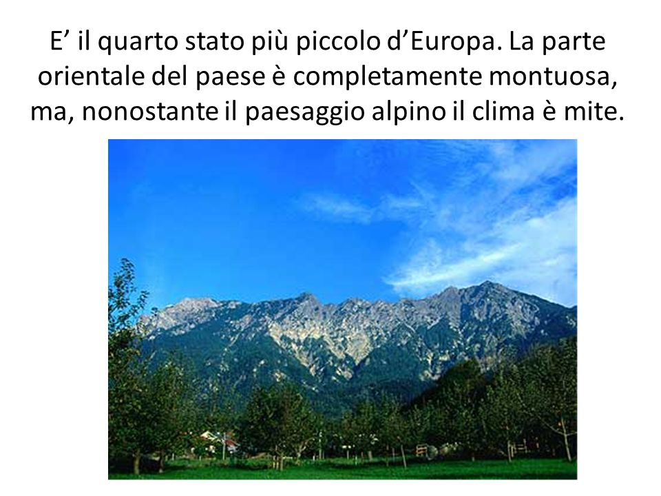 E' il quarto stato più piccolo d'Europa