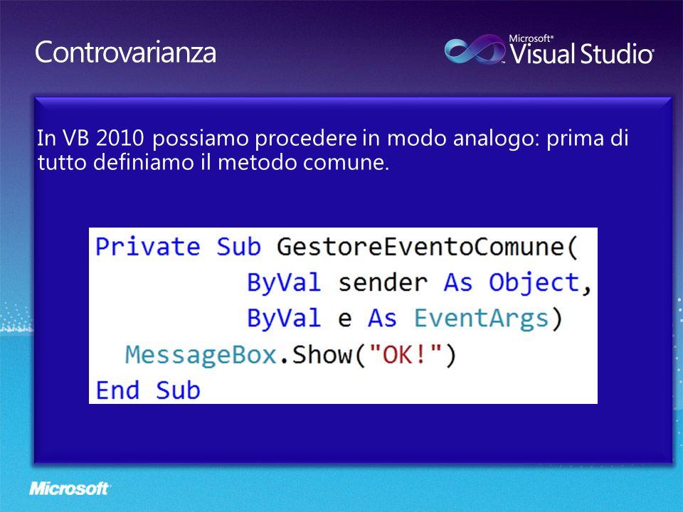 Controvarianza In VB 2010 possiamo procedere in modo analogo: prima di tutto definiamo il metodo comune.