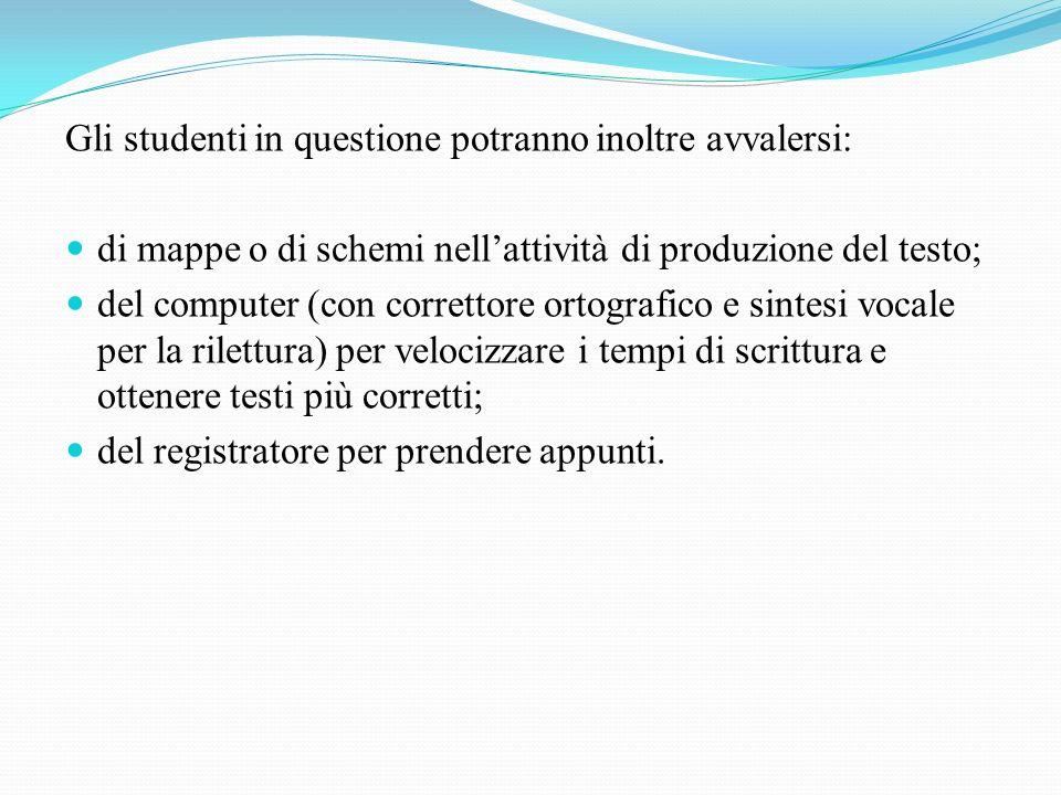 Gli studenti in questione potranno inoltre avvalersi: