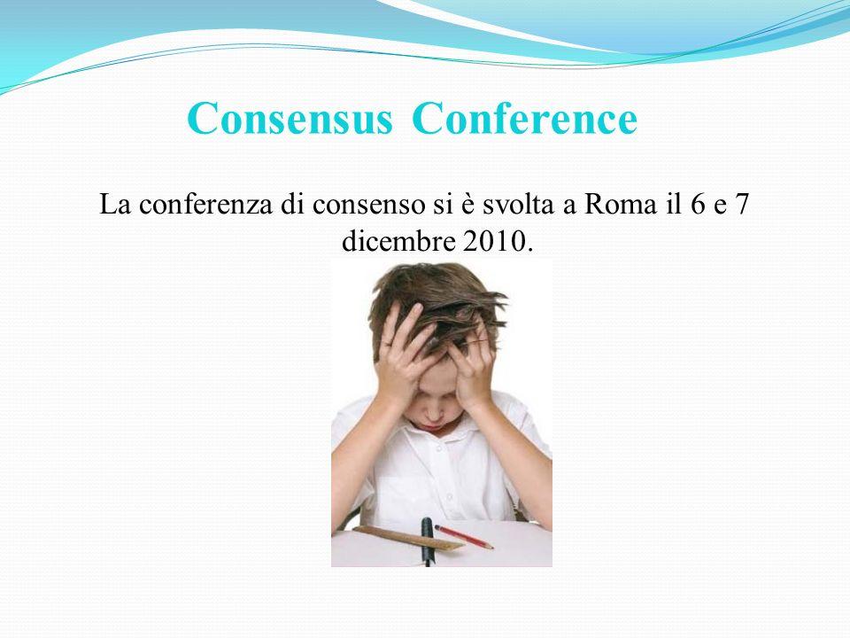 La conferenza di consenso si è svolta a Roma il 6 e 7 dicembre 2010.