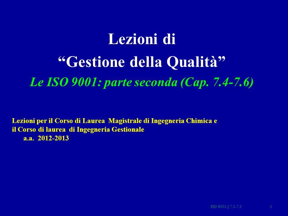 Gestione della Qualità Le ISO 9001: parte seconda (Cap. 7.4-7.6)