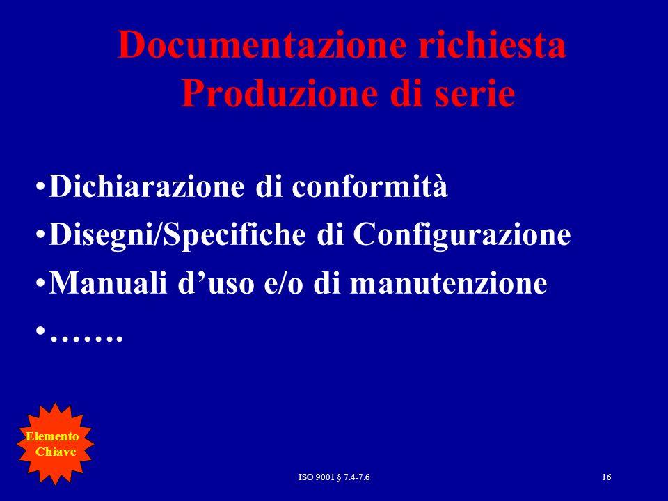 Documentazione richiesta Produzione di serie