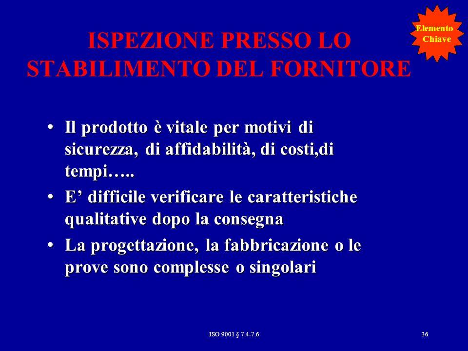ISPEZIONE PRESSO LO STABILIMENTO DEL FORNITORE