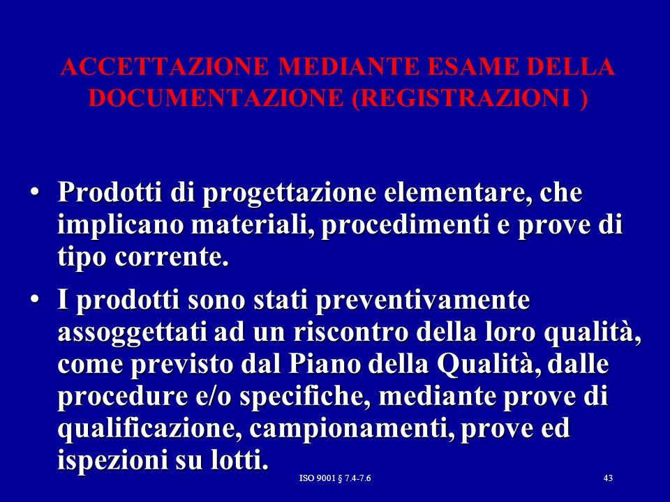 ACCETTAZIONE MEDIANTE ESAME DELLA DOCUMENTAZIONE (REGISTRAZIONI )