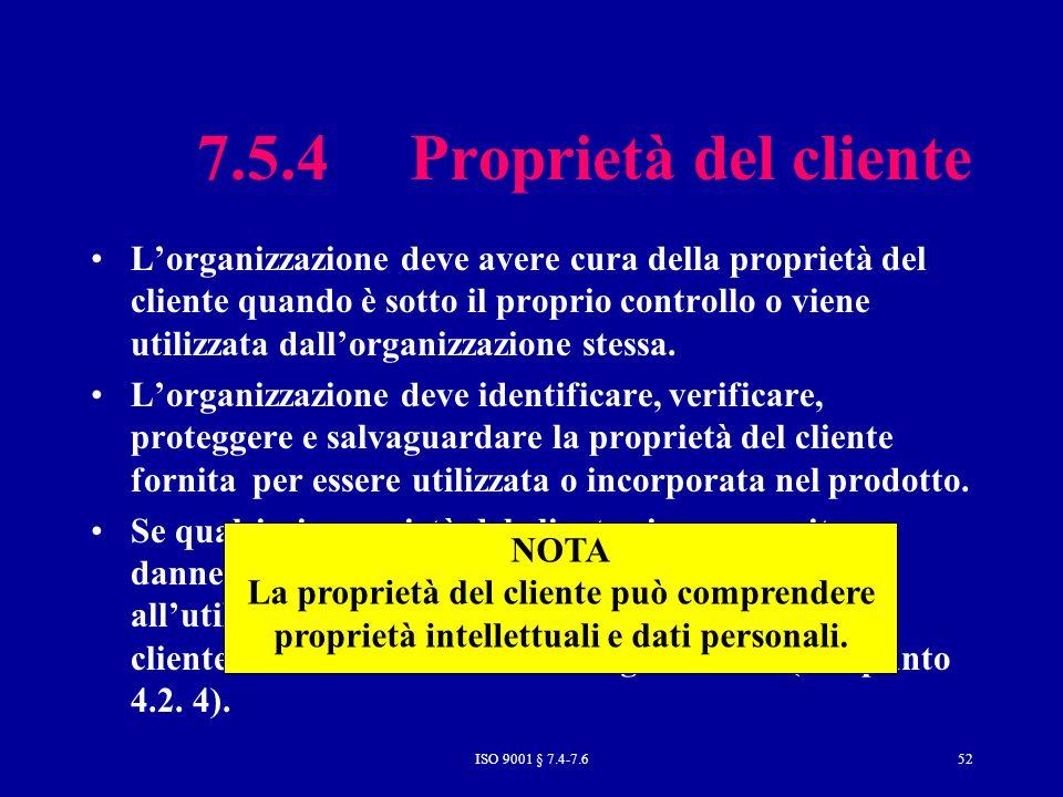 7.5.4 Proprietà del cliente