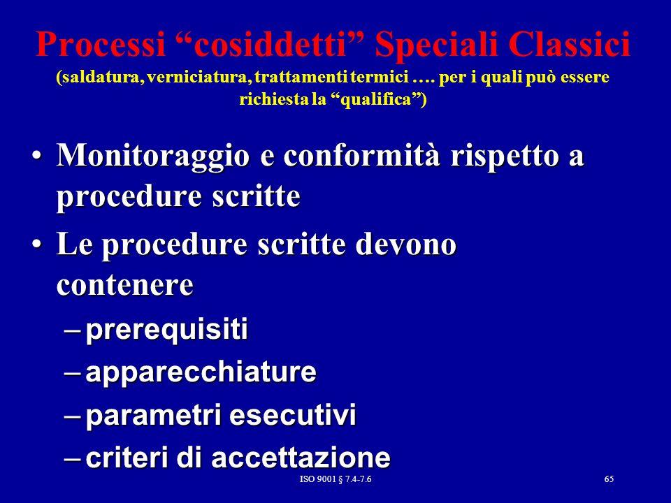 Processi cosiddetti Speciali Classici (saldatura, verniciatura, trattamenti termici …. per i quali può essere richiesta la qualifica )