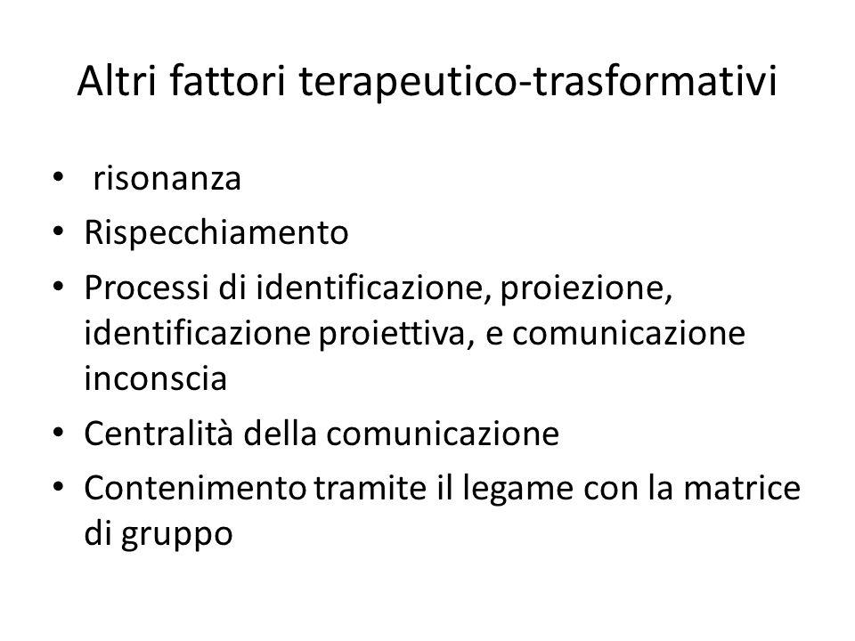 Altri fattori terapeutico-trasformativi