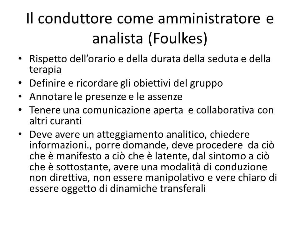 Il conduttore come amministratore e analista (Foulkes)