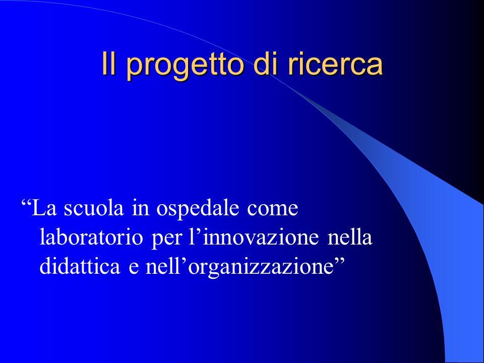 Il progetto di ricerca La scuola in ospedale come laboratorio per l'innovazione nella didattica e nell'organizzazione