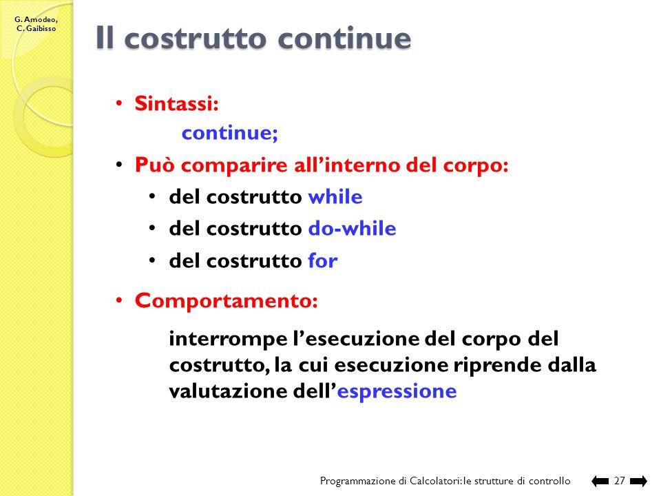 Il costrutto continue Sintassi: continue;