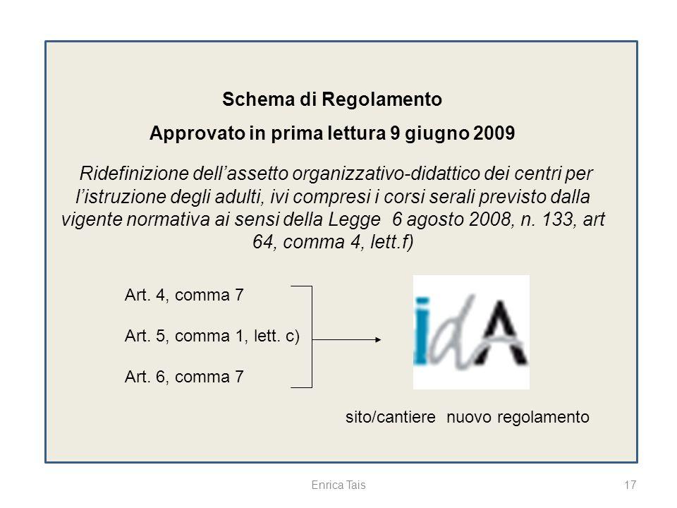 Approvato in prima lettura 9 giugno 2009