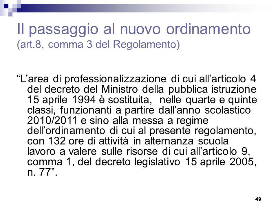 Il passaggio al nuovo ordinamento (art.8, comma 3 del Regolamento)
