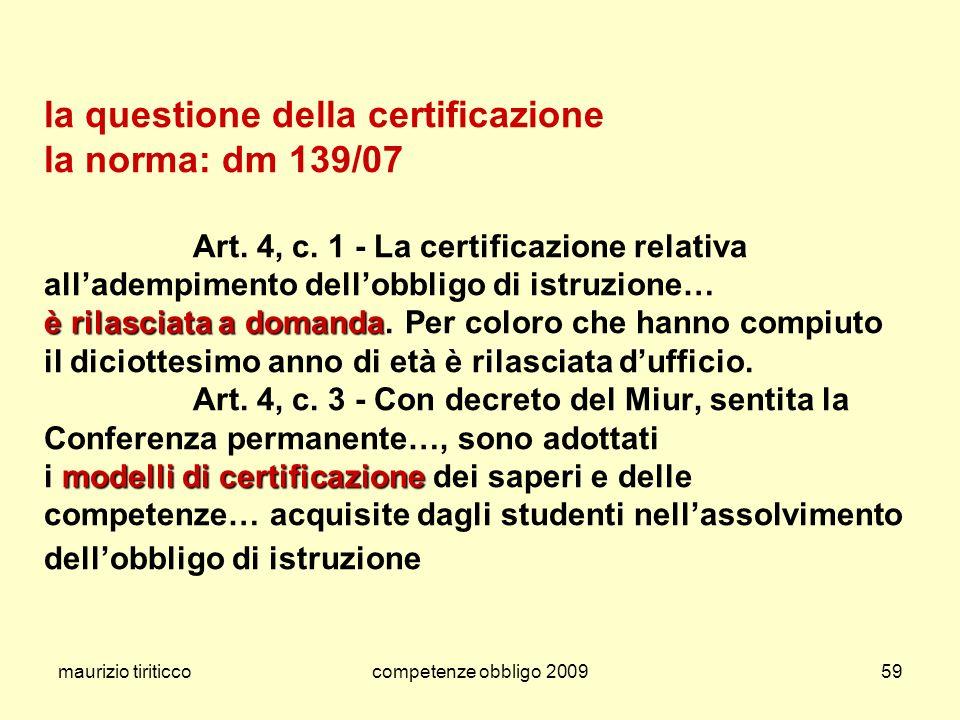 la questione della certificazione la norma: dm 139/07. Art. 4, c