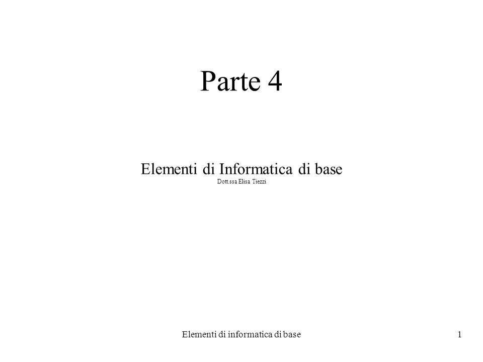 Parte 4 Elementi di Informatica di base