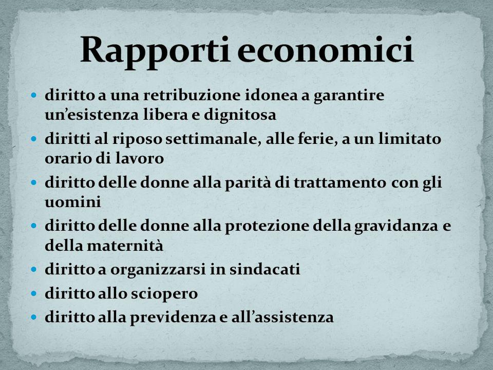 Rapporti economici diritto a una retribuzione idonea a garantire un'esistenza libera e dignitosa.