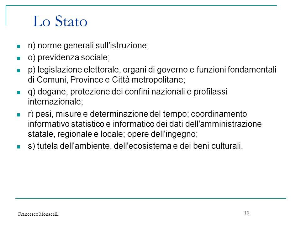 Lo Stato n) norme generali sull istruzione; o) previdenza sociale;