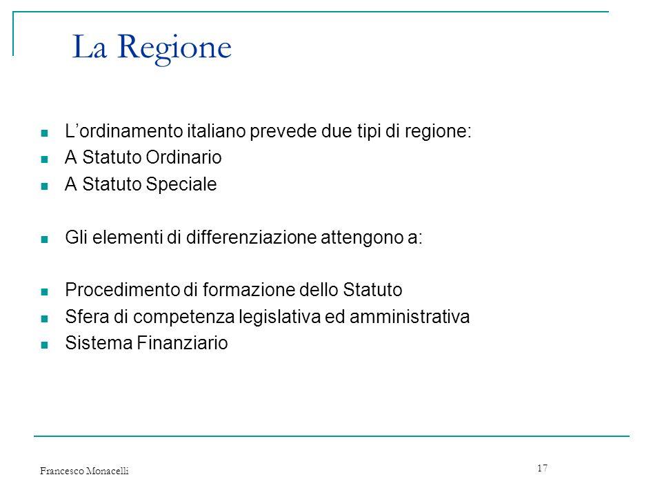 La Regione L'ordinamento italiano prevede due tipi di regione: