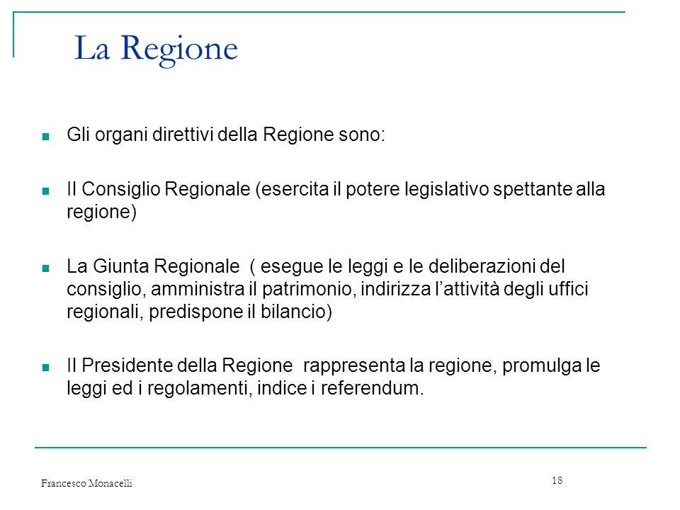 La Regione Gli organi direttivi della Regione sono: