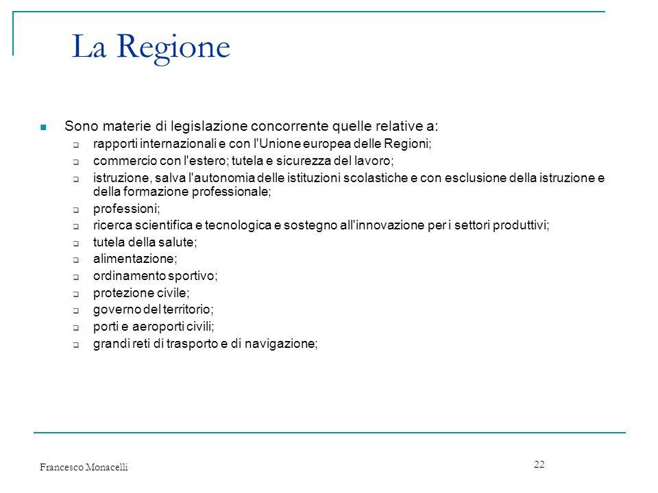 La Regione Sono materie di legislazione concorrente quelle relative a: