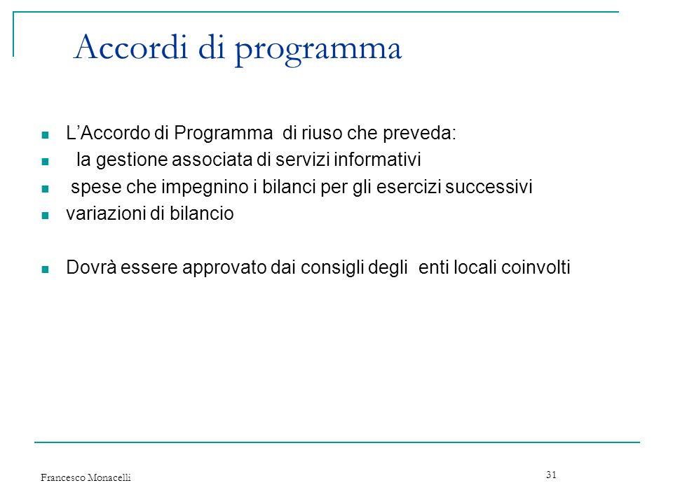 Accordi di programma L'Accordo di Programma di riuso che preveda: