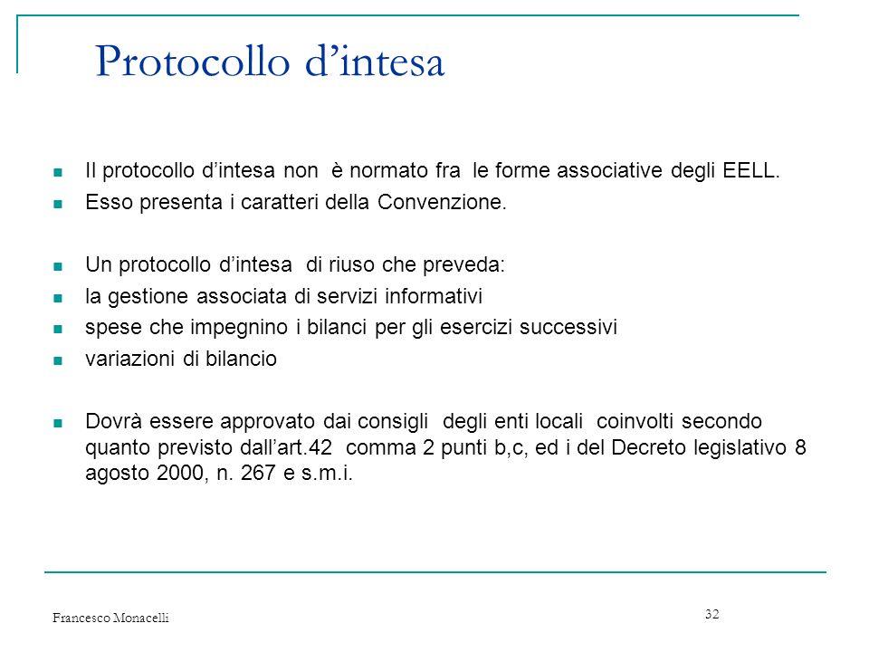 Protocollo d'intesa Il protocollo d'intesa non è normato fra le forme associative degli EELL. Esso presenta i caratteri della Convenzione.