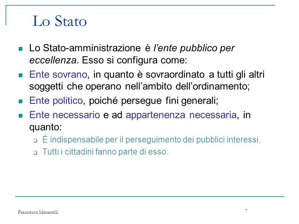 Lo Stato Lo Stato-amministrazione è l'ente pubblico per eccellenza. Esso si configura come: