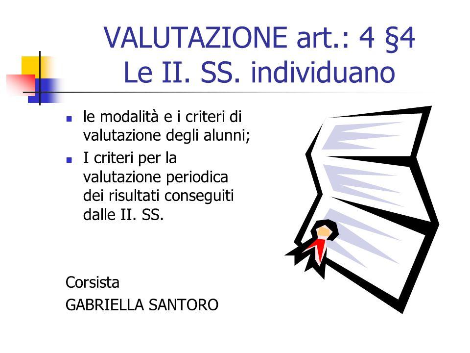 VALUTAZIONE art.: 4 §4 Le II. SS. individuano