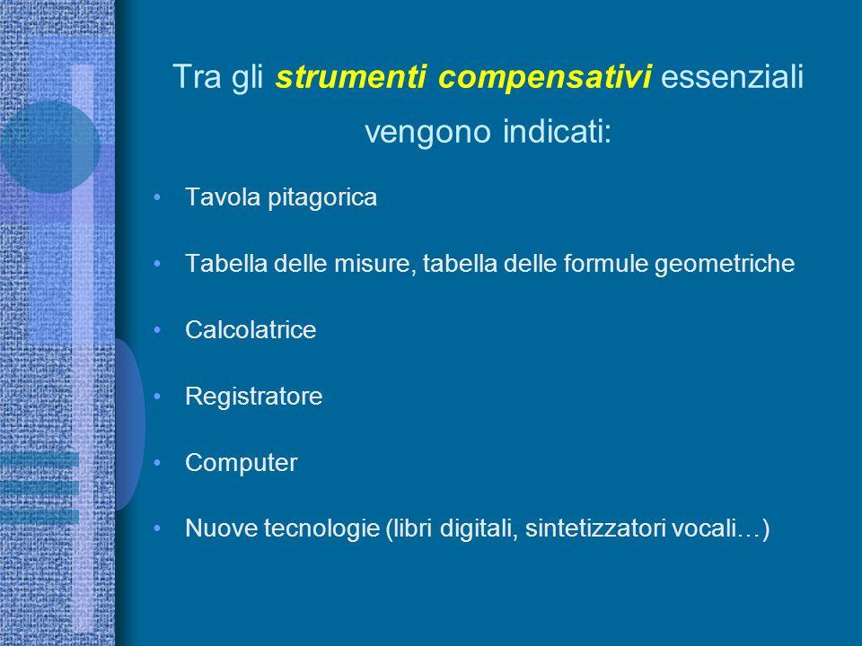 Tra gli strumenti compensativi essenziali vengono indicati: