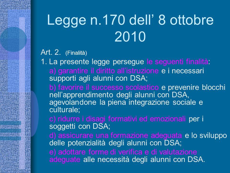 Legge n.170 dell' 8 ottobre 2010 Art. 2. (Finalità)