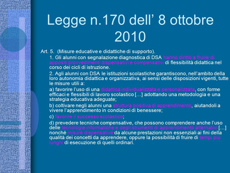 Legge n.170 dell' 8 ottobre 2010 Art. 5. (Misure educative e didattiche di supporto).