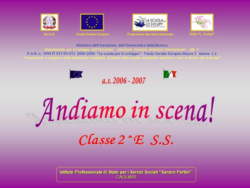 Andiamo in scena! a.s. 2006 - 2007 Classe 2^E S.S.