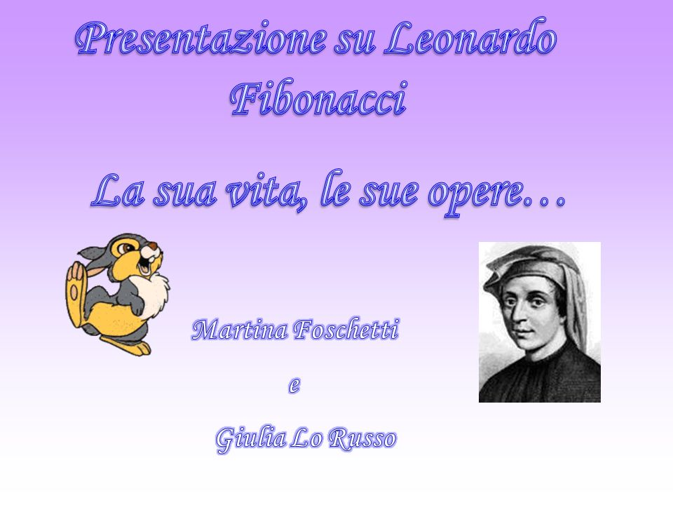 Presentazione su Leonardo Fibonacci La sua vita, le sue opere…