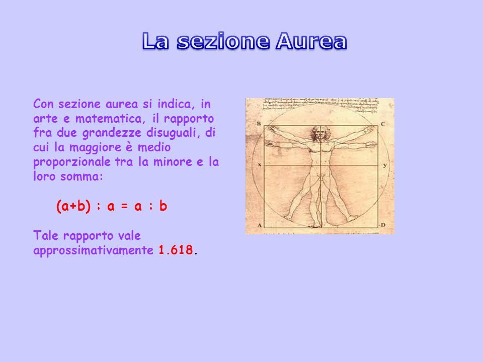 La sezione Aurea (a+b) : a = a : b
