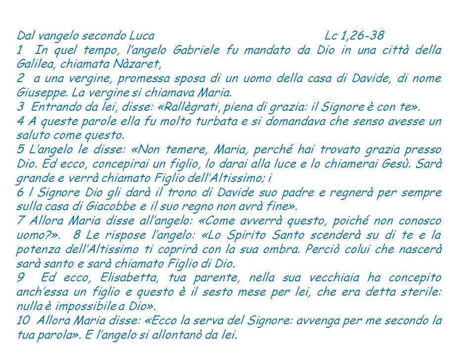 Dal vangelo secondo Luca Lc 1,26-38