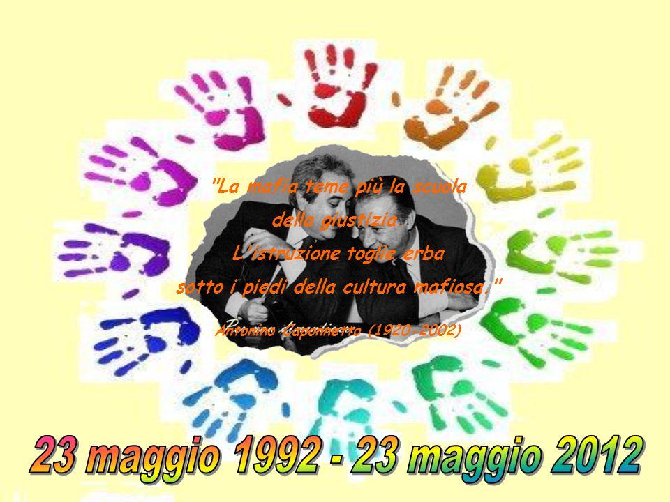 23 maggio 1992 - 23 maggio 2012 La mafia teme più la scuola