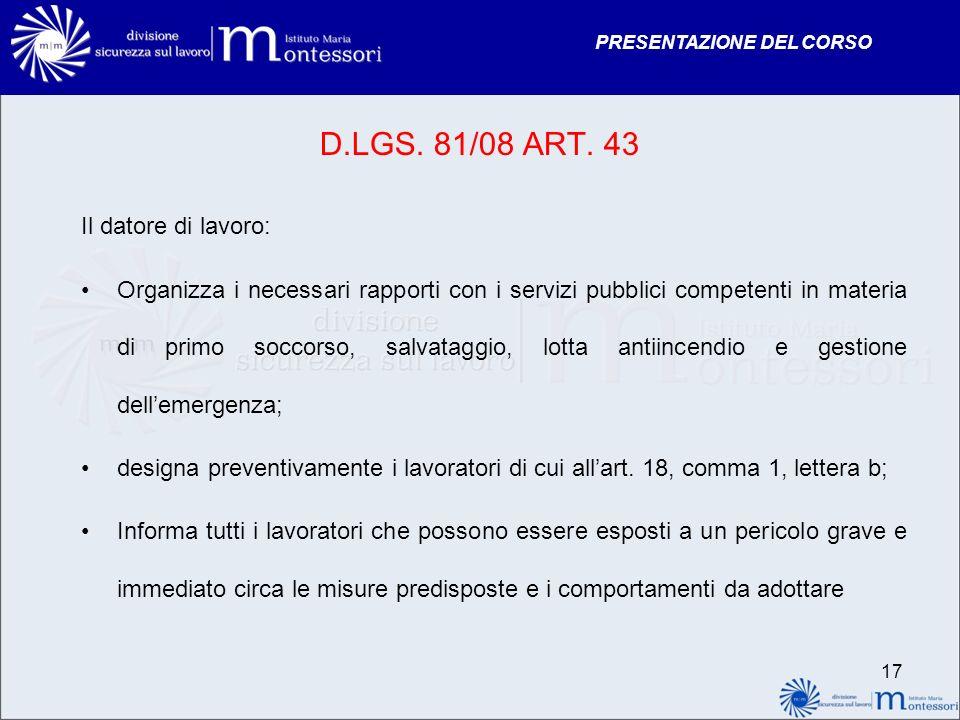 D.LGS. 81/08 ART. 43 Il datore di lavoro: