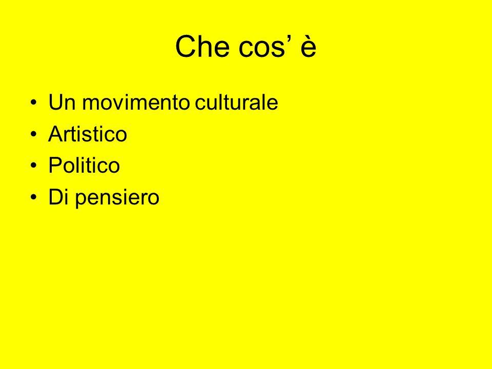 Che cos' è Un movimento culturale Artistico Politico Di pensiero