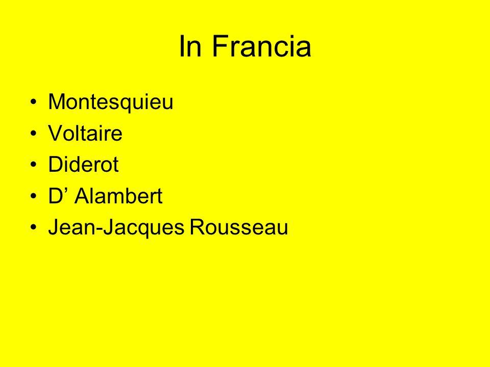 In Francia Montesquieu Voltaire Diderot D' Alambert