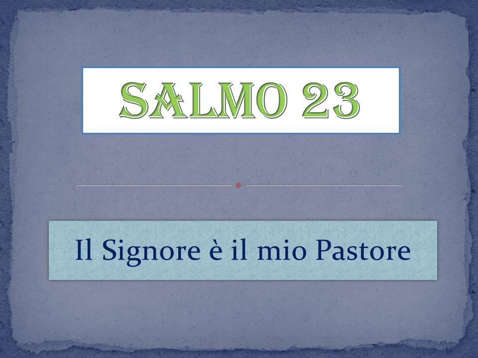 Il Signore è il mio Pastore