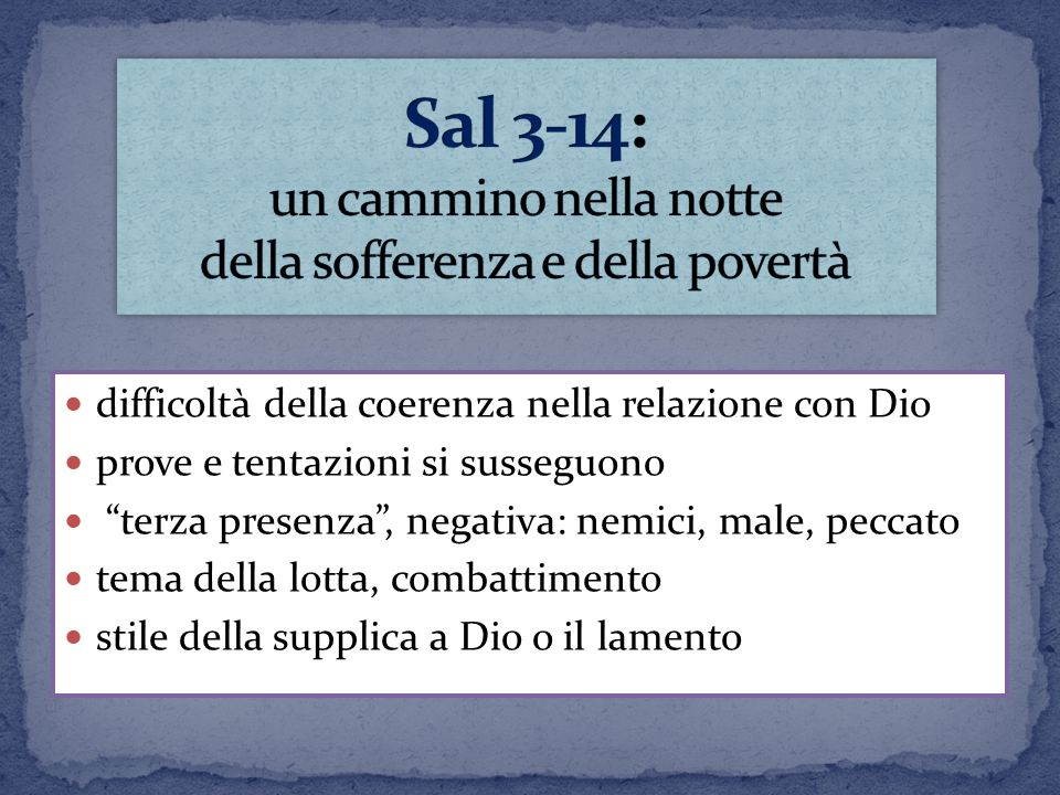 Sal 3-14: un cammino nella notte della sofferenza e della povertà