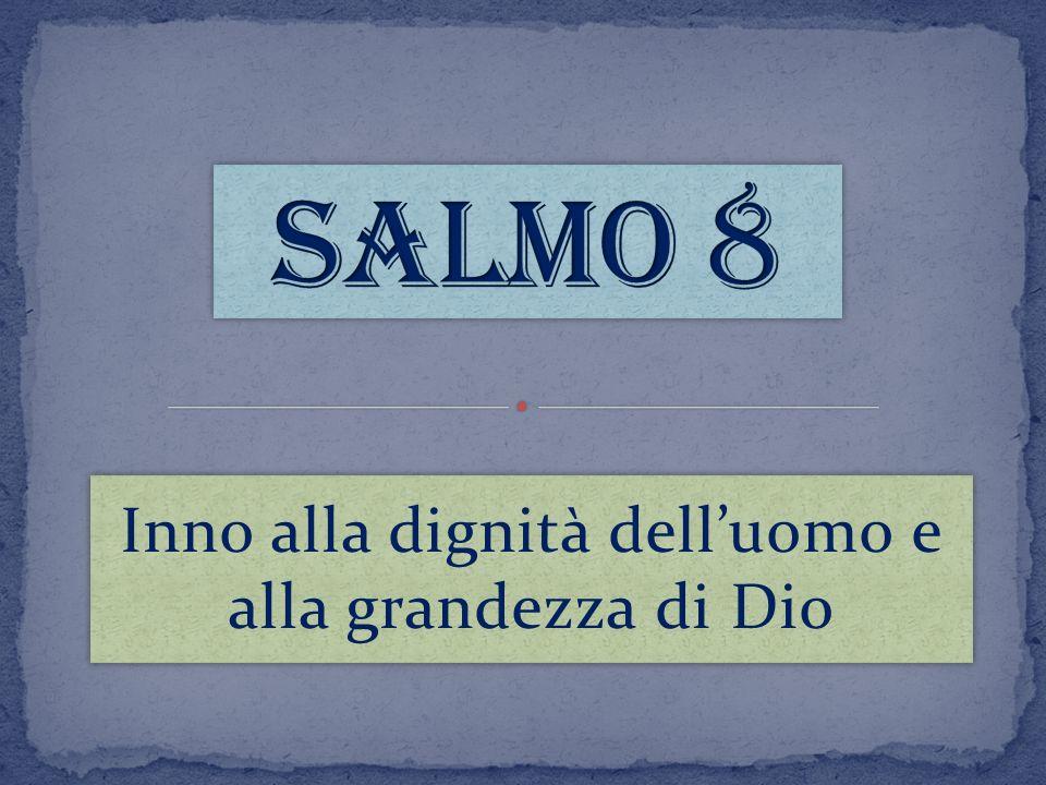 Inno alla dignità dell'uomo e alla grandezza di Dio