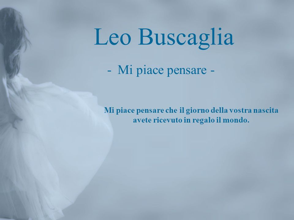 Leo Buscaglia - Mi piace pensare -