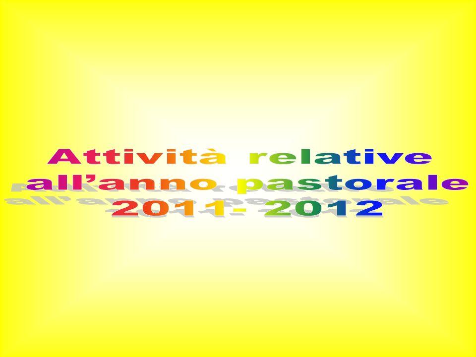 Attività relative all'anno pastorale 2011- 2012