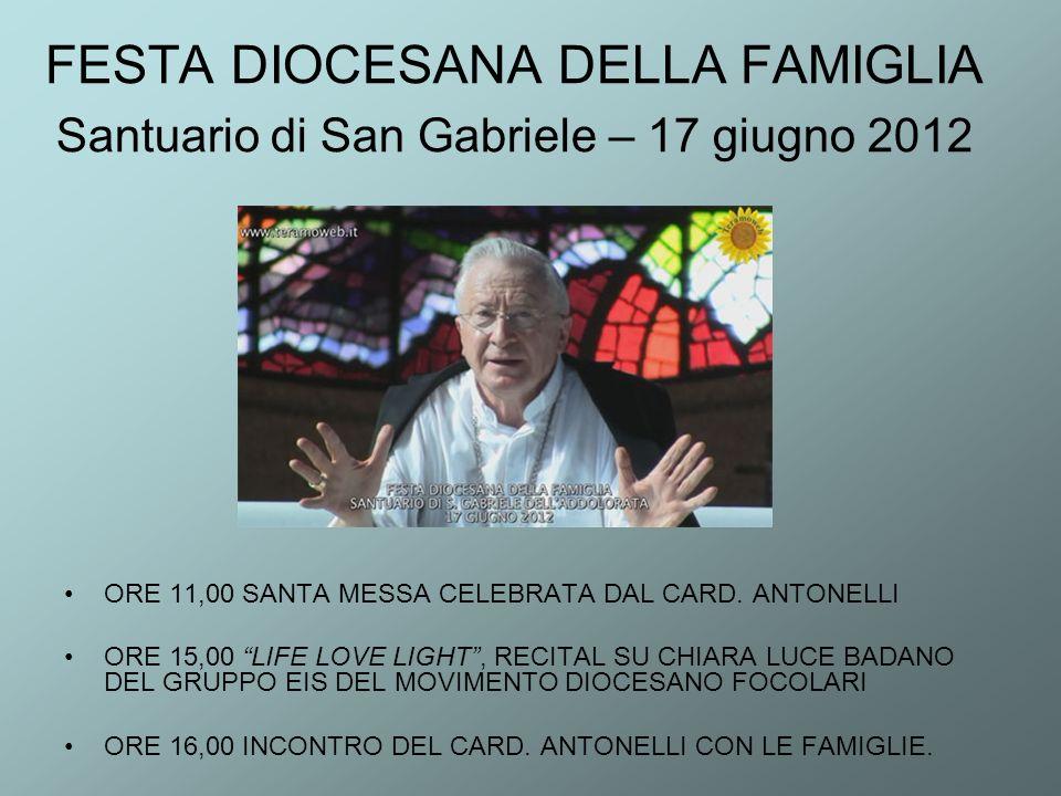 FESTA DIOCESANA DELLA FAMIGLIA Santuario di San Gabriele – 17 giugno 2012