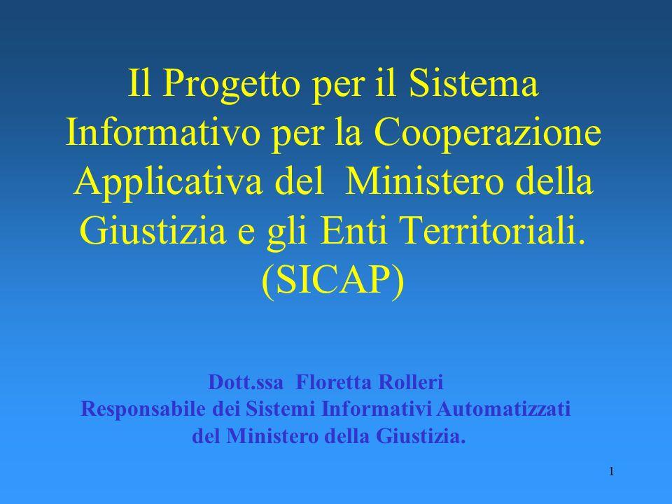 Il Progetto per il Sistema Informativo per la Cooperazione Applicativa del Ministero della Giustizia e gli Enti Territoriali. (SICAP)