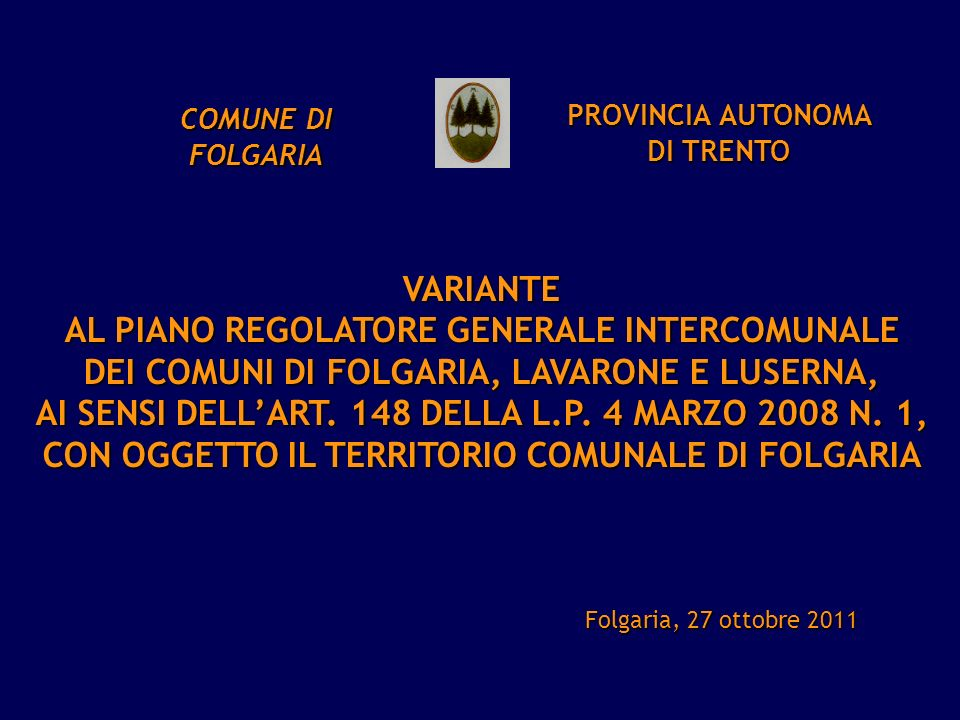 AL PIANO REGOLATORE GENERALE INTERCOMUNALE