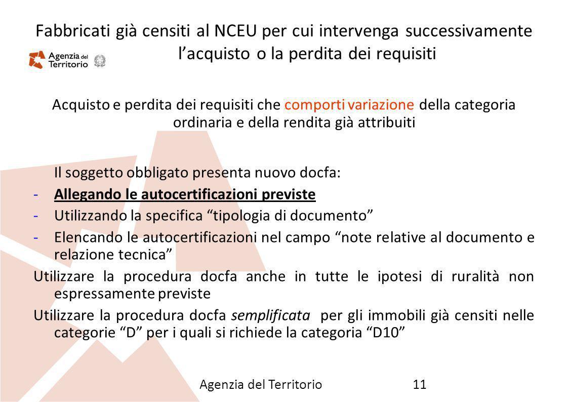 26/09/12 Fabbricati già censiti al NCEU per cui intervenga successivamente l'acquisto o la perdita dei requisiti.