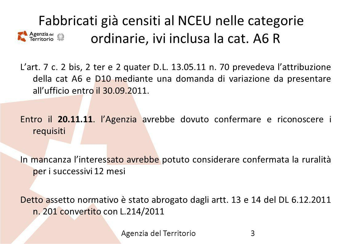 26/09/12 Fabbricati già censiti al NCEU nelle categorie ordinarie, ivi inclusa la cat. A6 R.